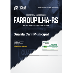 Apostila Concurso Farroupilha RS 2018 - Guarda Civil Municipal
